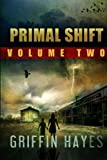 Primal Shift: Volume 2 (A Post Apocalyptic Thriller)