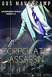 Corporate Assassin (Sicariidae Book 1) by Gus Mavencamp