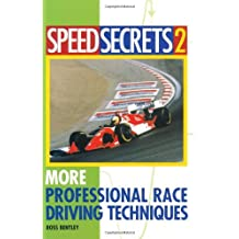 Speed Secrets II: More Professional Race Driving Techniques by Ross Bentley (2003-04-28)