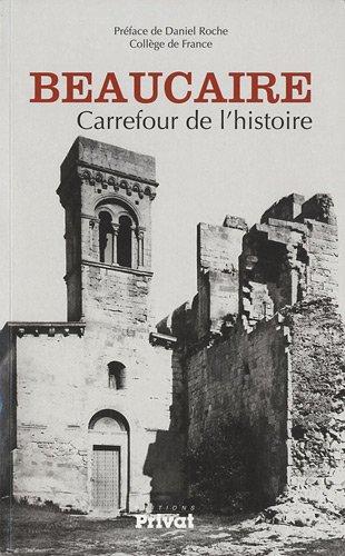 Beaucaire : Carrefour de l'histoire