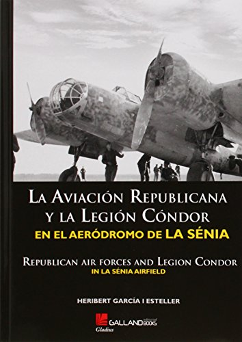 La Aviación Republicana Y La Legión Condor (Gladius)