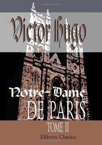 Notre-Dame de Paris: Tome 2