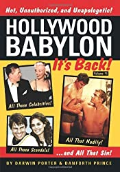 Hollywood Babylon--It's Back!: All Those Celebrities, All Those Scandals, All That Nudity, And All That Sin by Darwin Porter (2008-10-20)