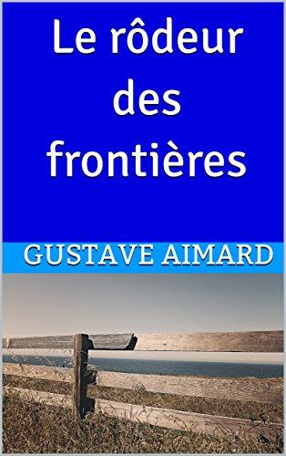 Le rôdeur des frontières (French Edition)