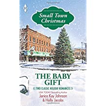 The Baby Gift: The Baby Agenda\Unexpected Gifts (Harlequin Small Town Christmas Collectio) by Janice Kay Johnson (2014-09-16)