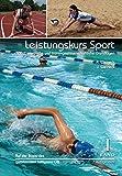 Leistungskurs Sport: Band 1: Sportbiologische und trainingswissenschaftliche Grundlagen - Anka Weineck, Jürgen Weineck