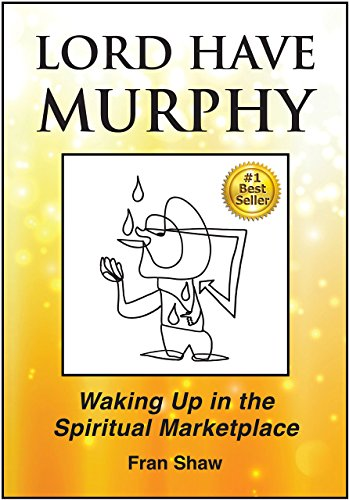 Lord Have Murphy: Waking Up in the Spiritual Marketplace