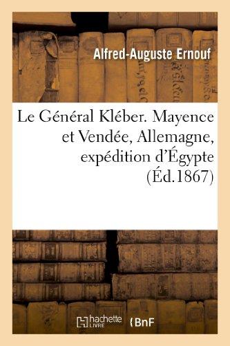 Le Général Kléber. Mayence et Vendée, Allemagne, expédition d'Égypte