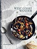 West Coast Wander: Recipes from a Mediterranean kitchen (English Edition)