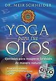 Yoga Para Tus Ojos (Medicina y Salud)