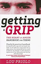 Getting a Grip: The Heart of Anger Handbook for Teens by Lou Priolo (2007-01-21)
