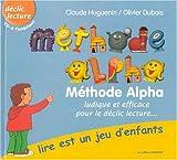 Méthode Alpha - Lire est un jeu d'enfants (avec cd)