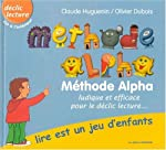 Méthode Alpha - Lire est un jeu d'enfants (avec cd) de Claude Huguenin