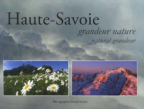 Haute-Savoie : Grandeur nature, édition bilingue français-anglais par David Machet, Laurent Gannaz