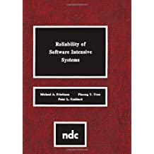 Reliability of Software Intensive Systems (Advanced Computing and Telecommunications Series)