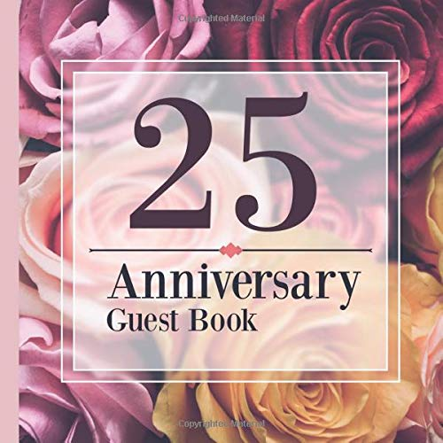 Book: For 25th Wedding Anniversary Party Celebrating 25 Years Married  -  Pretty Keepsake Memory Book For Party Guests to Write Signatures, Notes and Wishes in - 25 Yr Of Marriage ()