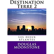 Destination Terre 2: Les dieux atlantes