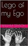Lego of my Ego (English Edition)
