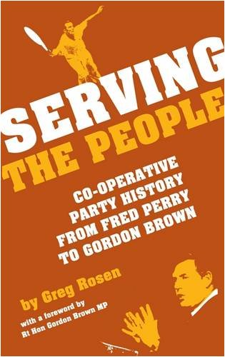 Serving the People: Co-operative Party History from Fred Perry to Gordon Brown por Greg Rosen