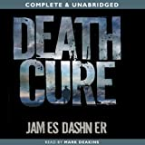 The Death Cure: The Maze Runner, Book 3