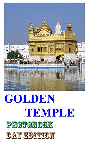 GOLDEN TEMPLE by Day: Photo Book - Day Edition (Golden Temple / Harmandir Sahib, Amritsar): Sikhism (Golden Temple Series 1) (English Edition)