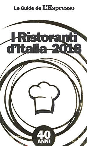 I ristoranti d'Italia 2018 (Le guide de L'Espresso)