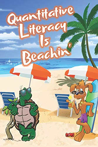 Quantitative Literacy Is Beachin': Beach Sand And Sun Themed Composition Notebook Journal for Students , Teachers , Home School and More. 120 pages 6' x 9' College Ruled White Paper