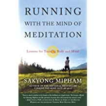 Running with the Mind of Meditation: Lessons for Training Body and Mind (English Edition)