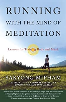 Running with the Mind of Meditation: Lessons for Training Body and Mind von [Mipham, Sakyong]