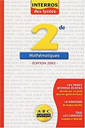Interros des lycées : Maths 2nde by Collectif (2003-08-21)