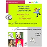 Alberto Durero - Albrecht Durer: para pequeños amantes del Arte/ for young art lovers