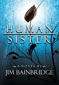Human Sister (English Edition) de [Bainbridge, Jim]
