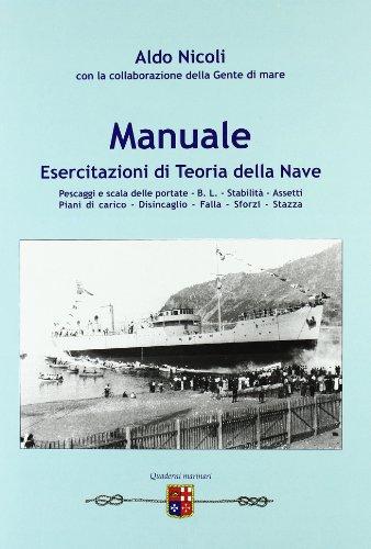 Manuale. Esercitazioni di teoria della nave. Per gli Ist. tecnici nautici