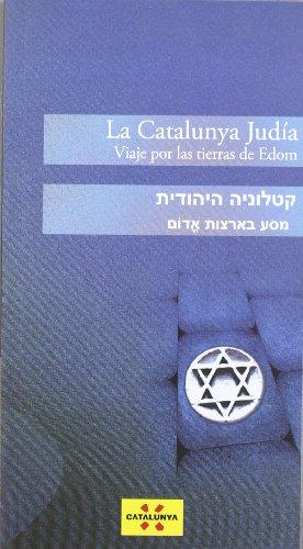 La Catalunya judía. Viaje por las tierras de Edom (castellà-hebreu) (Guies turístiques de Catalunya)