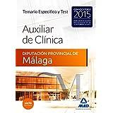 Auxiliares de Clínica de la Diputación Provincial de Málaga. Temario específico y test