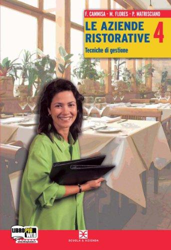 Le aziende ristorative: tecniche di gestione. Per gli Ist. professionali alberghieri. Con espansione online: 1