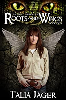 Roots and Wings (The Gifted Teens Series Book 2) by [Jager, Talia]
