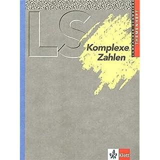 Lambacher Schweizer Mathematik Komplexe Zahlen. Allgemeine Ausgabe: Themenheft Klassen 11-13