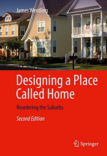 Designing a Place Called Home: Reordering the Suburbs
