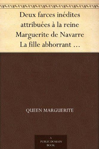 Couverture du livre Deux farces inédites attribuées à la reine Marguerite de Navarre La fille abhorrant mariaige-la vierge repentie-1538