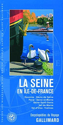 La Seine en Île-de-France: Essonne, Hauts-de-Seine, Paris, Seine-et-Marne, Seine-Saint-Denis, Val-de-Marne, Val-d'Oise, Yvelines