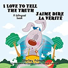 I Love to Tell the Truth - J'aime dire la vérité (English French Bilingual Collection) (French Edition)