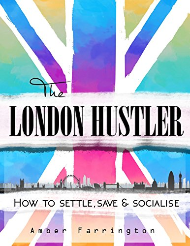 The London Hustler: How to Settle, Save & Socialise book cover
