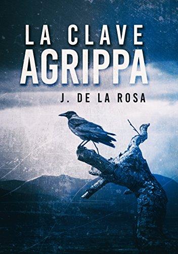La clave Agrippa: (Revel Colina 1) por José de la Rosa
