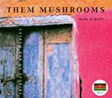 Them Mushrooms-Kazi Ni Kazi