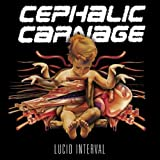 Cephalic Carnage: Lucid Interval (Audio CD)
