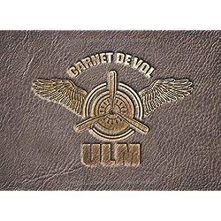 Carnet de vol ULM Cuir Ailes: Carnet de vol pour pilote | Journal de bord et Suivi de Vol ULM - Avion - hélicoptaire - planeur - ascension ballon | ... de vols | Format 21 x 15,2 cm - 100 pages