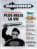 BAKCHICH [No 43] du 22/10/2010 - 6 MILLIONS D'ACCROS / PLUS BELLE LA VIE - FANTASME / LE DISCOURS D'ADIEU DE SARKOZY - BEDEREPORTAGE / L'EXPO MONET VISITEE PAR BAKCHICH - CENSURE / L'AFP TRAPPE UNE DEPECHE SUR MESELIER - VICTIME DE LA MODE / STRAUSS-KAHN CHOISIT LE MEME TAILLEUR QU'OBAMA...