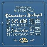 Gästebuch zum 60. Hochzeitstag ~ Diamantene Hochzeit: Deko & Geschenk zur Feier der Diamanthochzeit - 60 Jahre - Buch für Glückwünsche und Fotos der Gäste