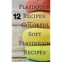 Playdough Recipes: 12 Colorful Soft Play Dough Recipes